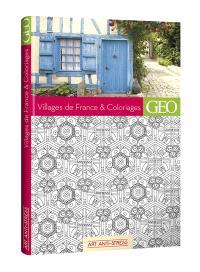 Villages de France & coloriages : à travers 50 villages et 10 villes, redécouvrez la beauté de la France