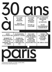30 ans à Paris : 1985-2015 : Centre culturel suisse