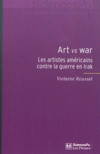 Art vs war : les artistes américains contre la guerre en Irak