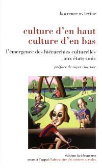 Culture d'en haut, culture d'en bas : l'émergence des hiérarchies culturelles aux États-Unis