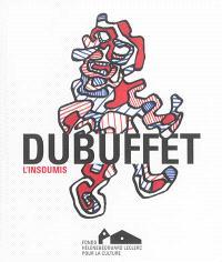 Dubuffet : l'insoumis : exposition, Landerneau, Couvent des Capucins, du 22 juin au 2 novembre 2014
