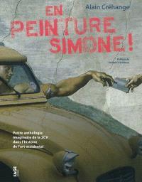 En peinture Simone ! : petite anthologie imaginaire de la 2CV dans l'histoire de l'art occidental