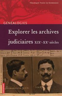 Explorer les archives judiciaires : XIXe-XXe siècles