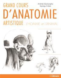 Grand cours d'anatomie artistique : l'homme et l'animal