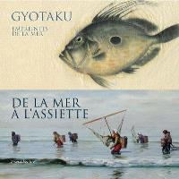 Gyotaku : empreintes de la mer : à la Maison du docteur Gachet; De la mer à l'assiette : au Musée Daubigny