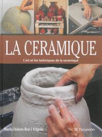 La céramique : l'art et les techniques de la céramique
