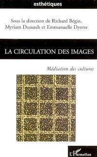 La circulation des images : médiation des cultures