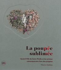 La poupée sublimée : quand Niki de Saint Phalle et les artistes contemporains font des poupées