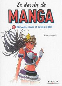Le dessin de manga. Volume 9, Bishoujo, nanas et autres lolitas
