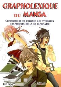 Le dessin de manga. Volume 16, Grapholexique du manga : comprendre et utiliser les symboles graphiques de la BD japonaise
