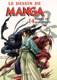 Le dessin de manga. Volume 14, Ninjas et samouraïs
