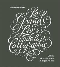 Le grand livre de la calligraphie