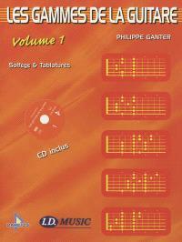 Les gammes de la guitare. Volume 1