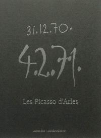 Les Picasso d'Arles : collection permanente au musée Réattu à Arles = The Arles Picassos