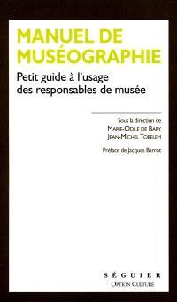Manuel de muséographie : petit guide à l'usage des responsables de musée