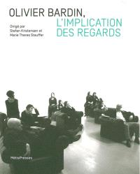 Olivier Bardin, l'implication des regards