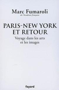 Paris-New York et retour : voyage dans les arts et les images : journal 2007-2008