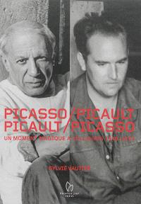Picasso-Picault, Picault-Picasso : un moment magique à Vallauris, 1946-1953