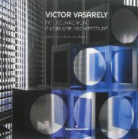 Victor Vasarely : de l'oeuvre peint à l'oeuvre architecturé