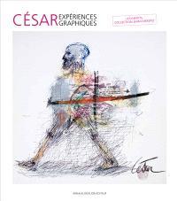 César, expériences graphiques : les inédits : collection Jean Ferrero