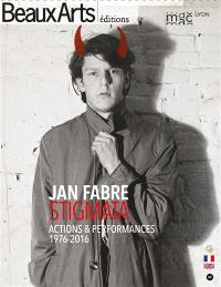Jan Fabre, Stigmata : actions & performances, 1976-2016 : mac Lyon