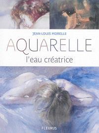 Aquarelle : l'eau créatrice