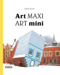 Art maxi, art mini