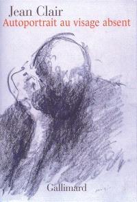 Autoportrait au visage absent : écrits sur l'art, 1981-2007