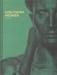 Constantin Meunier : 1831-1905