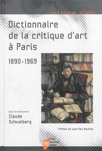 Dictionnaire de la critique d'art à Paris : 1890-1969