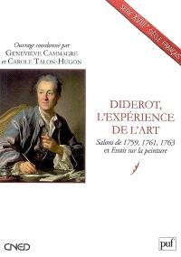 Diderot, l'expérience de l'art : salons de 1759, 1761, 1763 et Essais sur la peinture