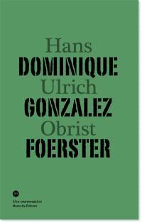 Dominique Gonzalez-Foerster, Hans Ulrich Obrist