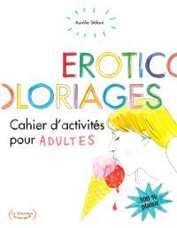 Eroticoloriages : cahiers d'activités pour adultes