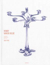 Henry Van de Velde, 1863-1957 : passion, fonction, beauté