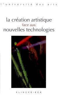 La création artistique face aux nouvelles technologies : séminaire interarts de Paris, 2004-2005