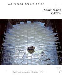 La vision créatrice de Louis-Marie Catta : essai