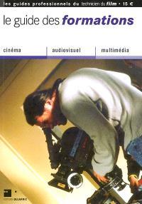 Le guide des formations : cinéma, audiovisuel, multimédia