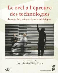 Le réel à l'épreuve des technologies : les arts de la scène et les arts médiatiques