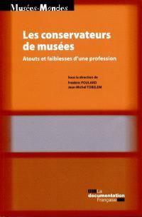 Les conservateurs de musées : atouts et faiblesses d'une profession