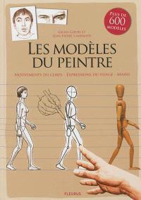 Les modèles du peintre : mouvements du corps, expressions du visage, mains
