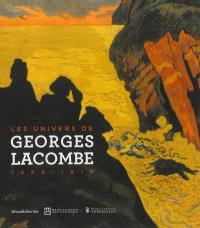 Les univers de Georges Lacombe, 1868-1916
