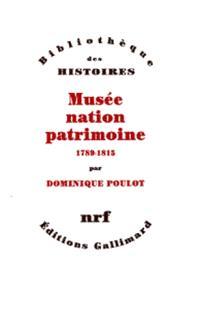 Musée, nation, patrimoine : 1789-1815
