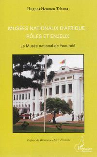 Musées nationaux d'Afrique : rôles et enjeux : le Musée national de Yaoundé