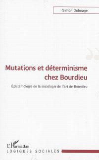 Mutations et déterminisme chez Bourdieu : épistémologie de la sociologie de l'art de Bourdieu