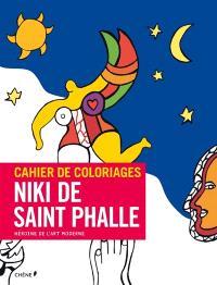 Niki de Saint Phalle : héroïne de l'art moderne : cahier de coloriages