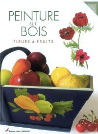 Peinture sur bois : fleurs et fruits