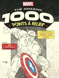 Marvel, the amazing : 1.000 points à relier : 20 super-héros à compléter