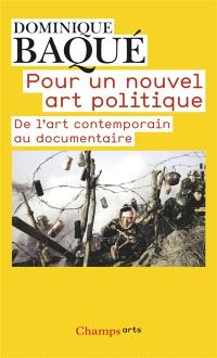 Pour un nouvel art politique : de l'art contemporain au documentaire