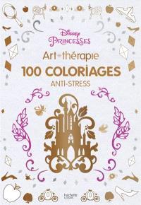 Princesses Disney : 100 coloriages anti-stress