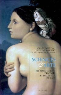 Sciences & arts : représentations du corps et matériaux de l'art